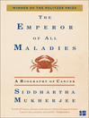 The Emperor of All Maladies (eBook): A Biography of Cancer